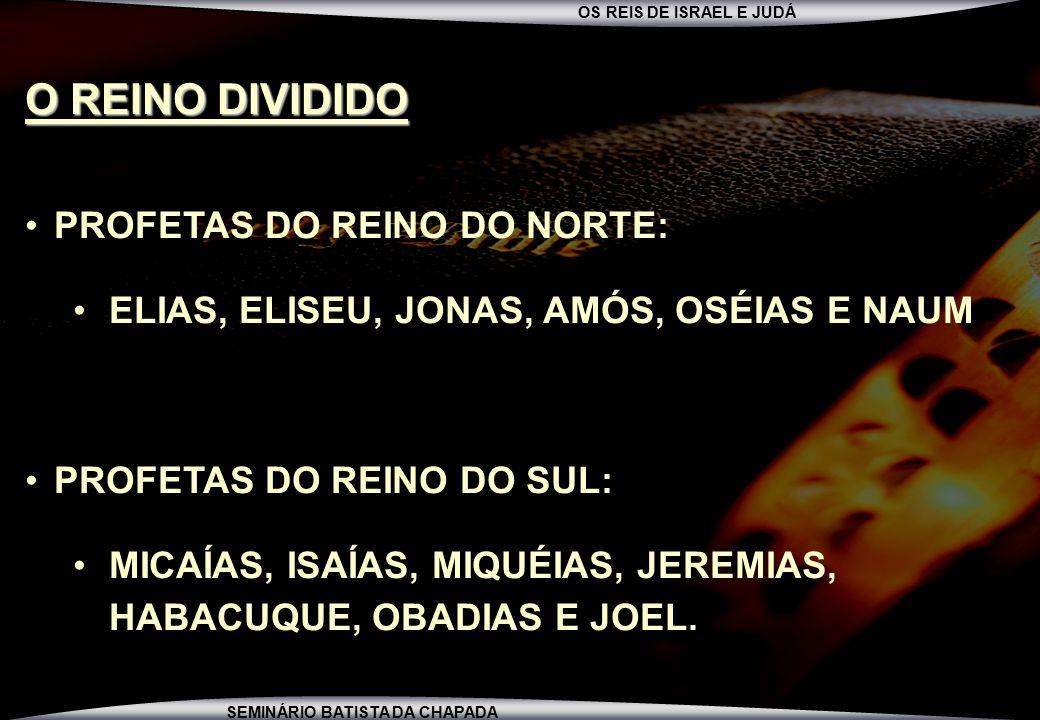 O REINO DIVIDIDO PROFETAS DO REINO DO NORTE: