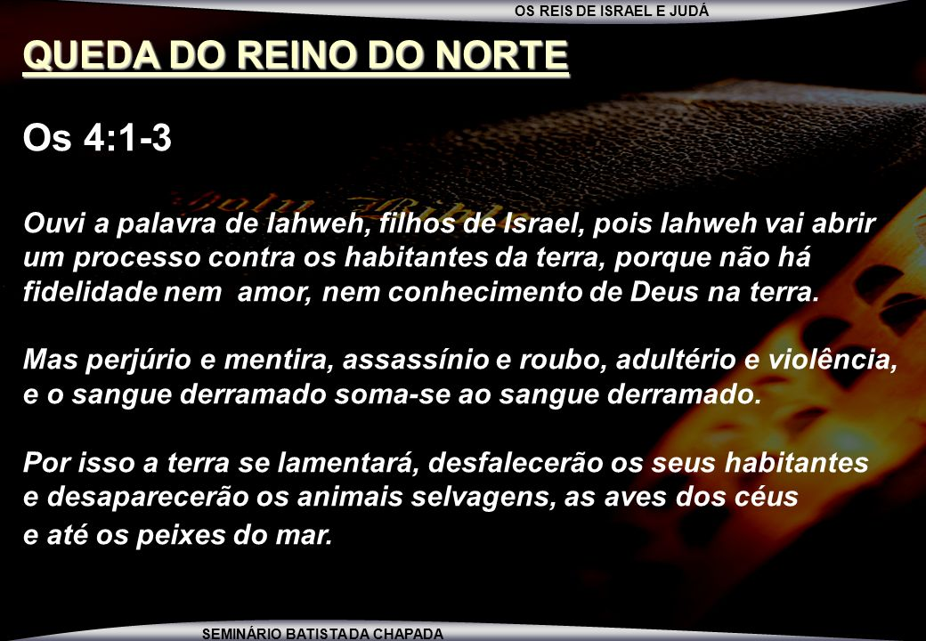 QUEDA DO REINO DO NORTE Os 4:1-3