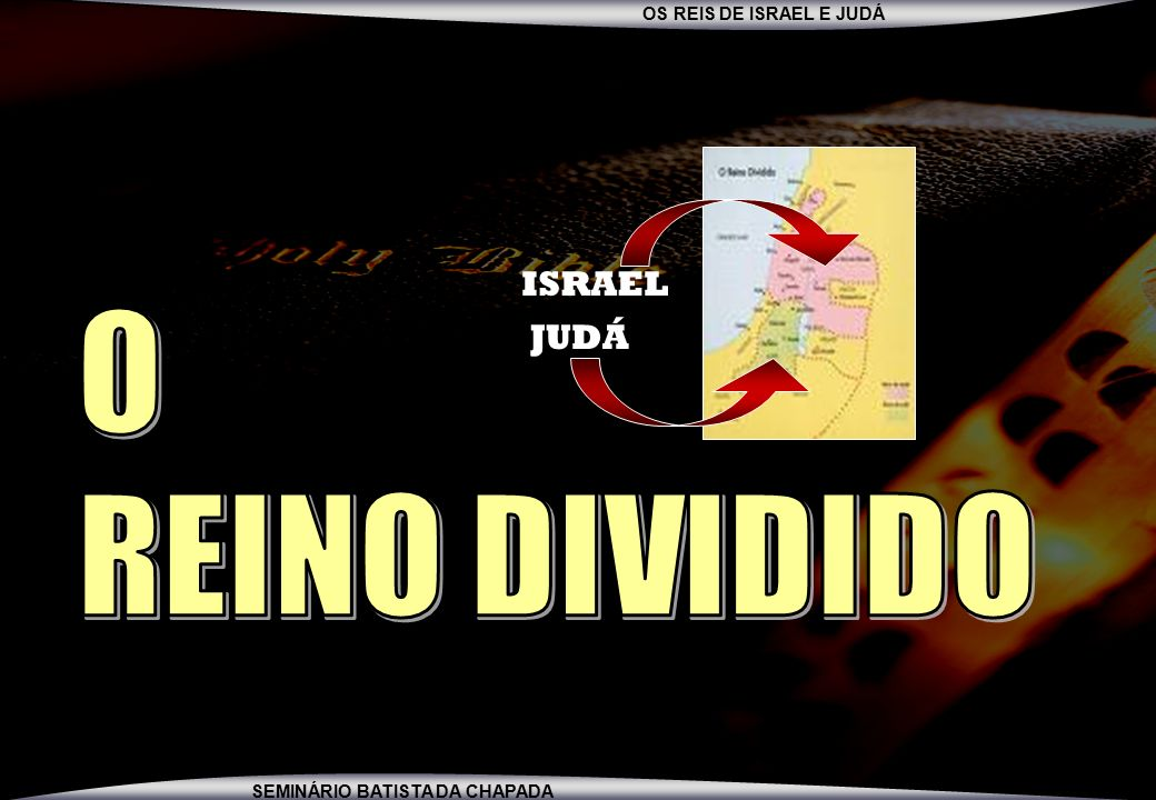 ISRAEL O REINO DIVIDIDO JUDÁ