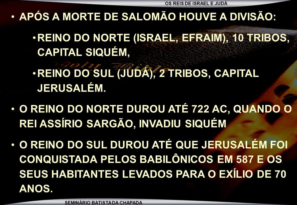 APÓS A MORTE DE SALOMÃO HOUVE A DIVISÃO: