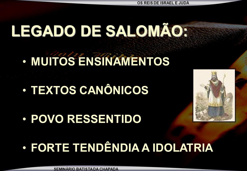 LEGADO DE SALOMÃO: MUITOS ENSINAMENTOS TEXTOS CANÔNICOS