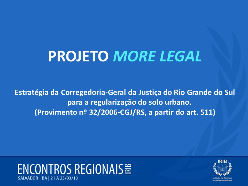 (Provimento nº 32/2006-CGJ/RS, a partir do art. 511)