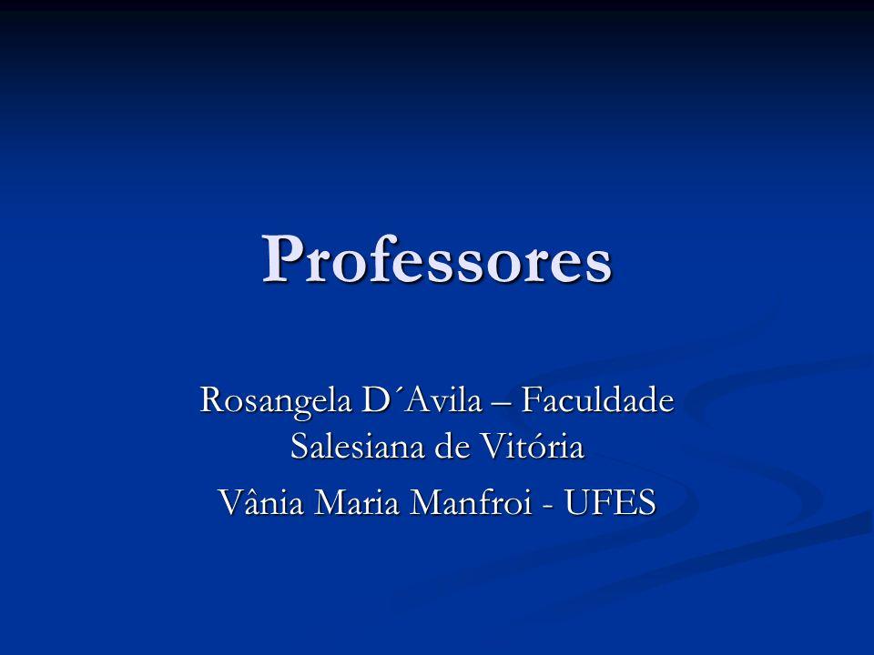 Professores Rosangela D´Avila – Faculdade Salesiana de Vitória