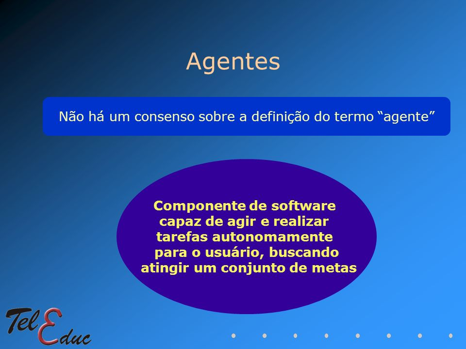 Agentes Não há um consenso sobre a definição do termo agente