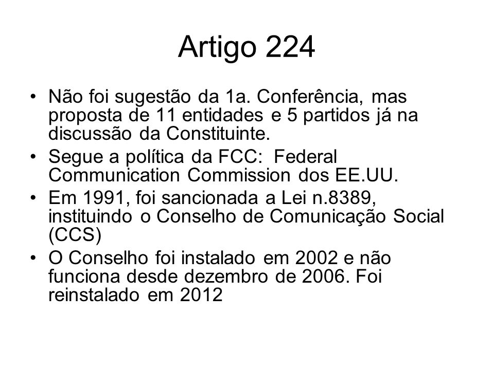 Artigo 224 Não foi sugestão da 1a. Conferência, mas proposta de 11 entidades e 5 partidos já na discussão da Constituinte.