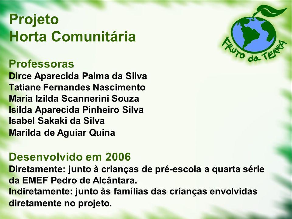 Super Projeto Horta Comunitária Professoras Desenvolvido em 2006 Dirce  FJ41