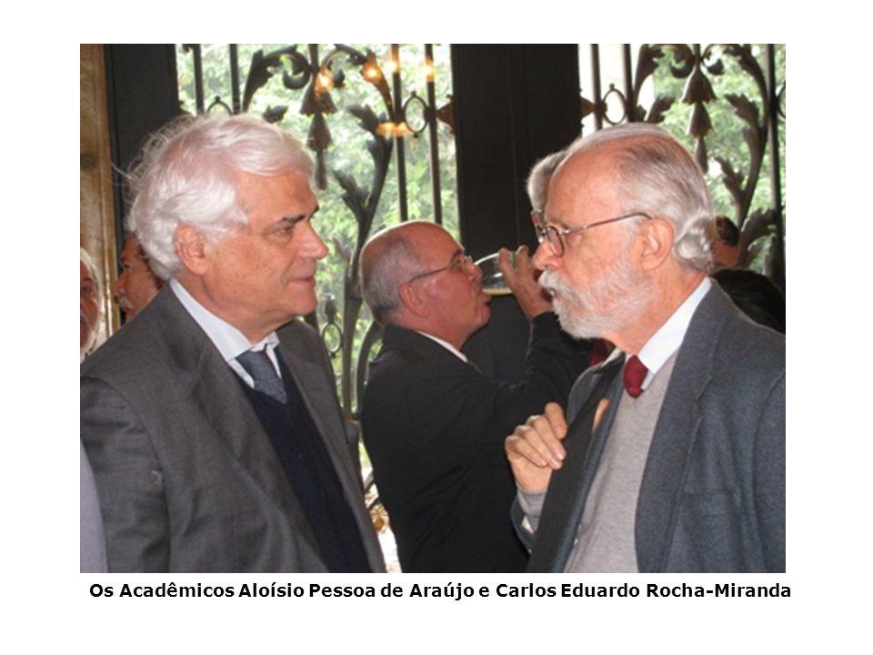 Os Acadêmicos Aloísio Pessoa de Araújo e Carlos Eduardo Rocha-Miranda