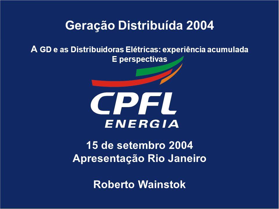 Geração Distribuída 2004 15 de setembro 2004 Apresentação Rio Janeiro