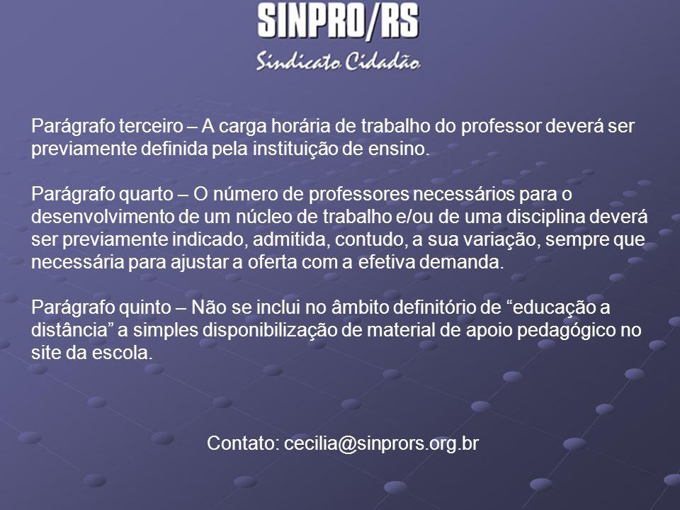 Contato: cecilia@sinprors.org.br