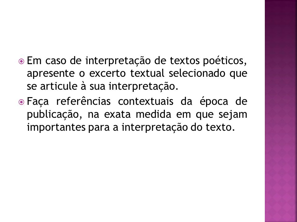 Em caso de interpretação de textos poéticos, apresente o excerto textual selecionado que se articule à sua interpretação.