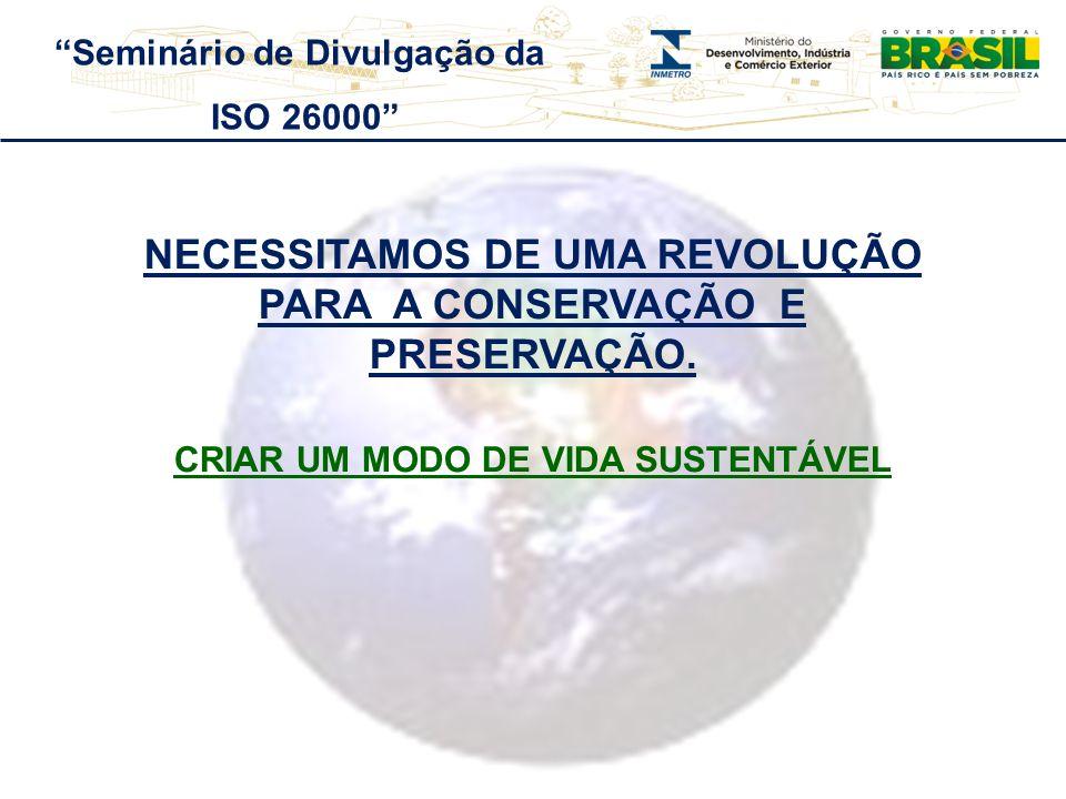 NECESSITAMOS DE UMA REVOLUÇÃO PARA A CONSERVAÇÃO E PRESERVAÇÃO.