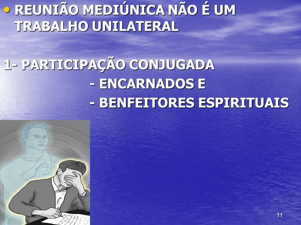 REUNIÃO MEDIÚNICA NÃO É UM TRABALHO UNILATERAL