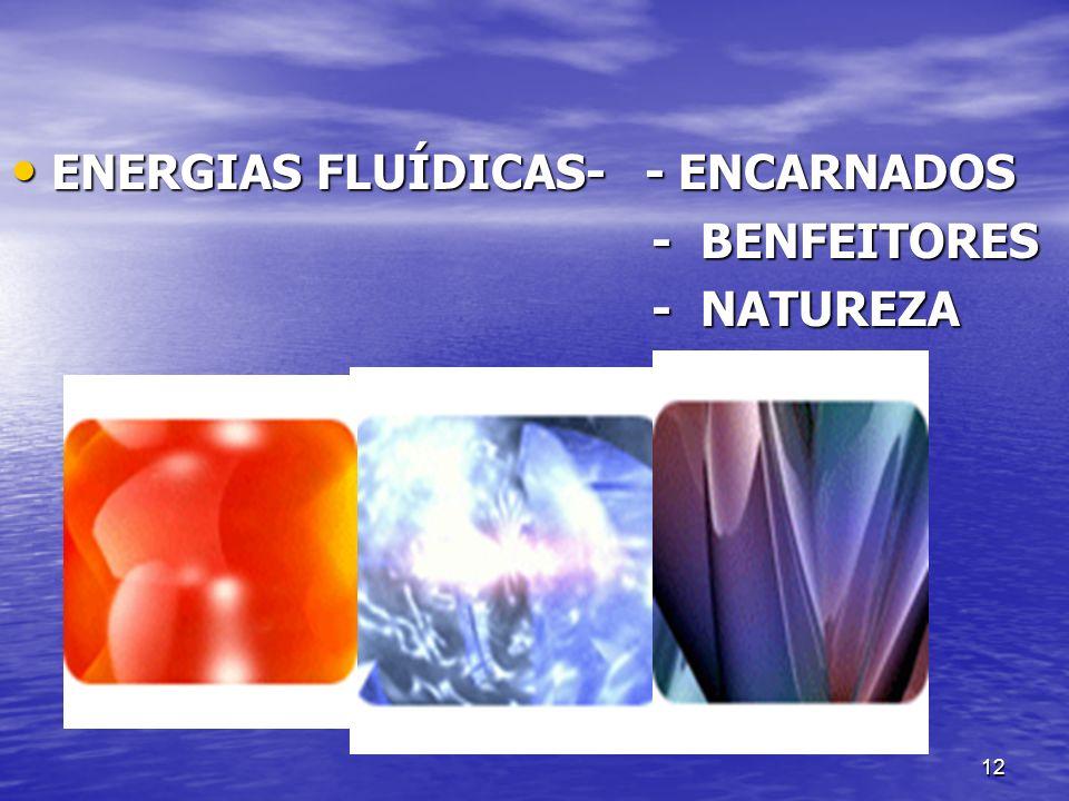 ENERGIAS FLUÍDICAS- - ENCARNADOS