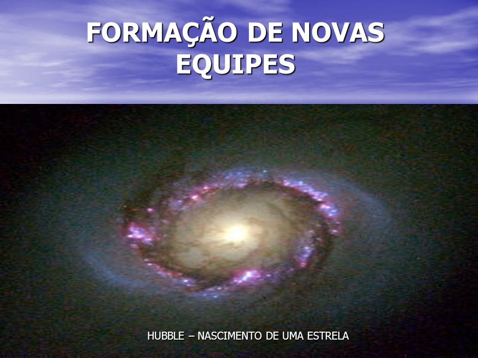 FORMAÇÃO DE NOVAS EQUIPES