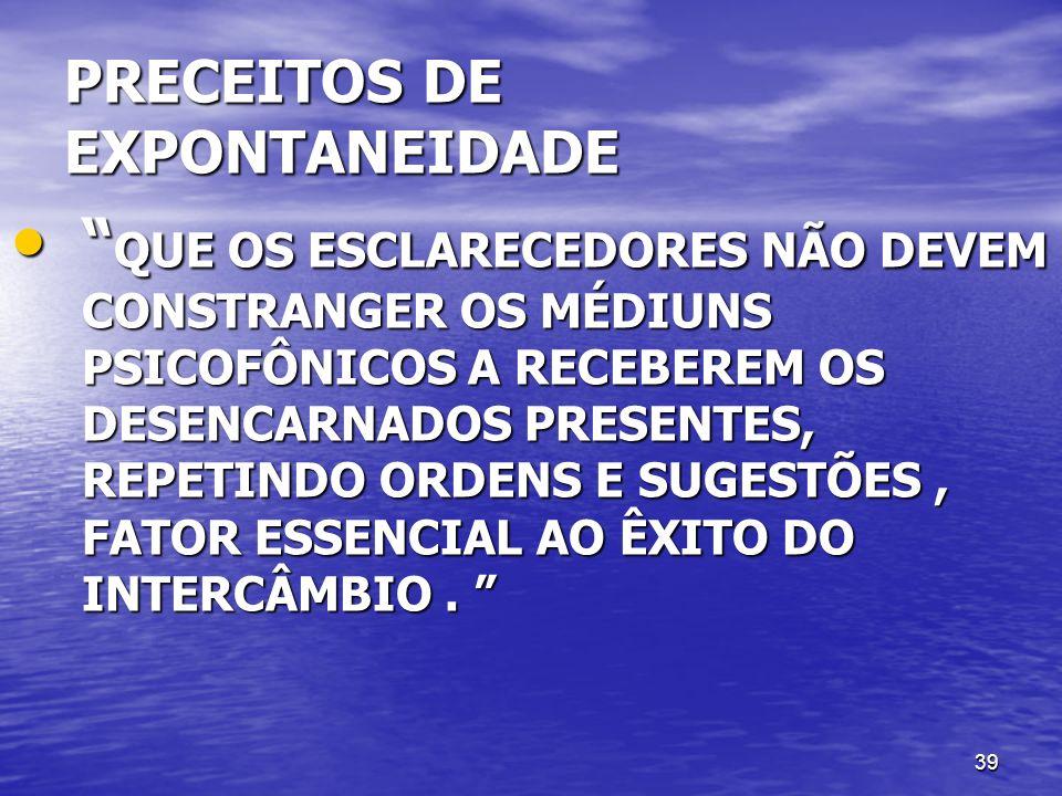 PRECEITOS DE EXPONTANEIDADE