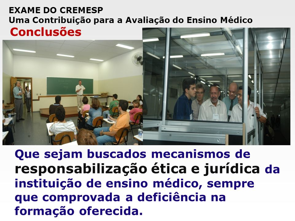 EXAME DO CREMESPUma Contribuição para a Avaliação do Ensino Médico. Conclusões.