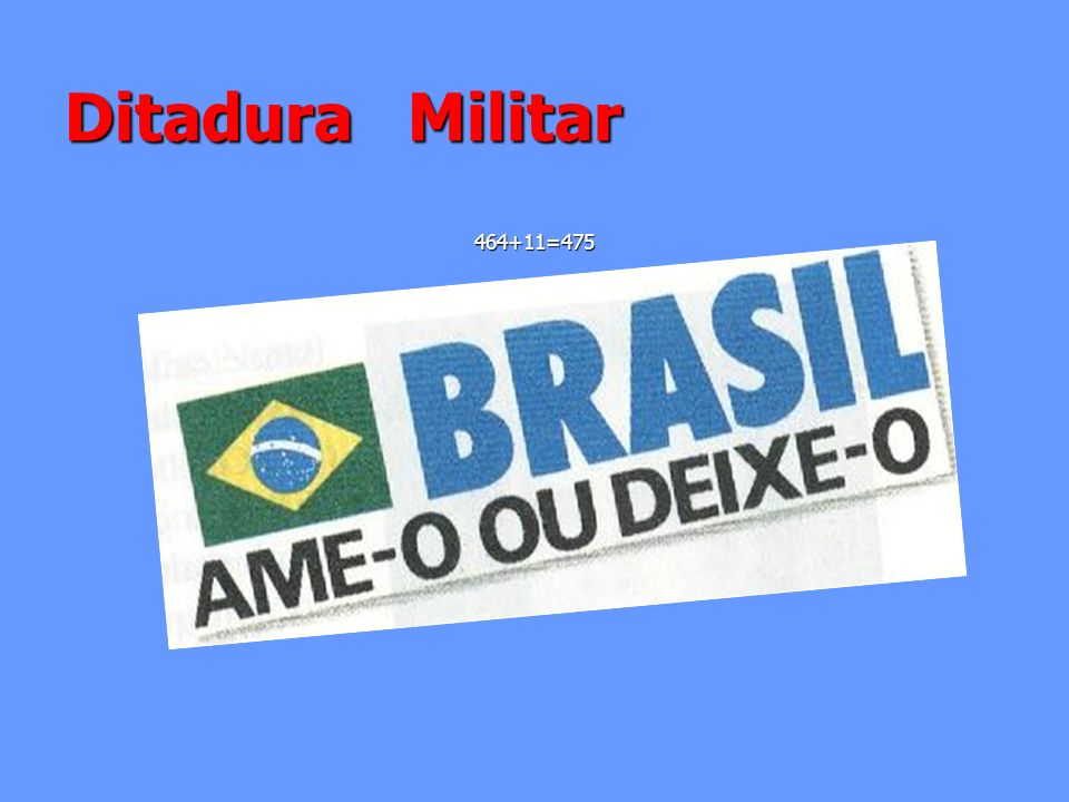 Ditadura Militar 464+11=475