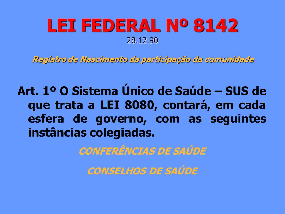 LEI FEDERAL Nº 8142 28.12.90 Registro de Nascimento da participação da comunidade