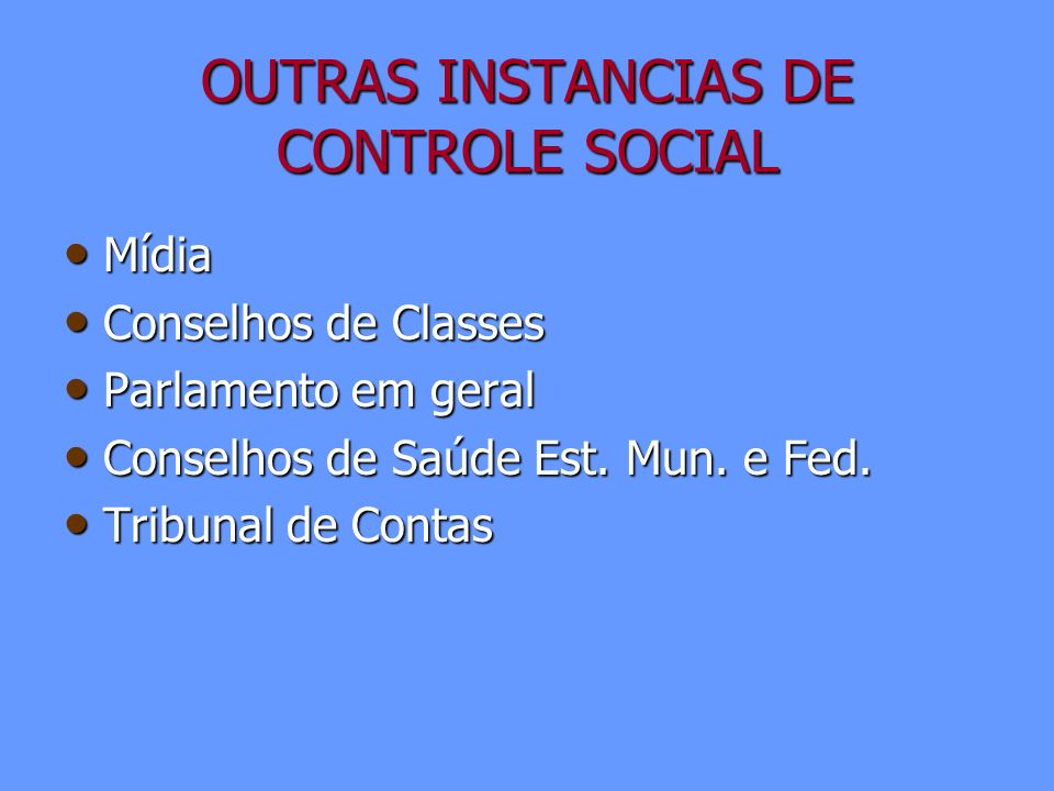 OUTRAS INSTANCIAS DE CONTROLE SOCIAL