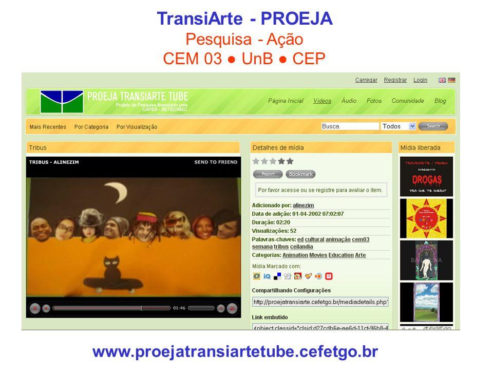 TransiArte - PROEJA Pesquisa - Ação CEM 03 ● UnB ● CEP
