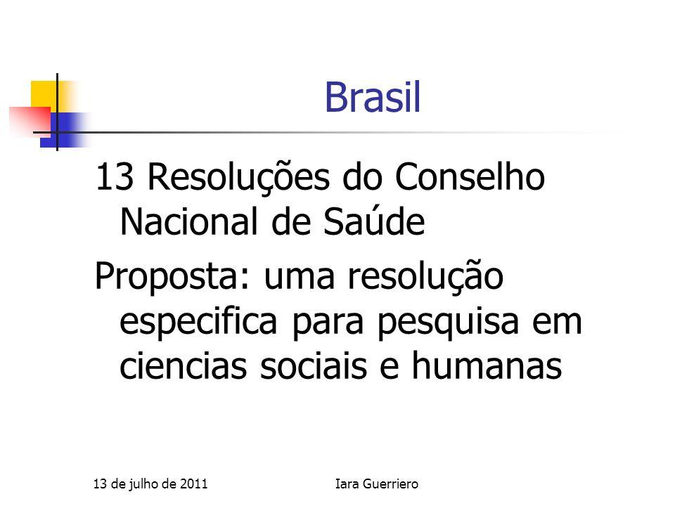 Brasil 13 Resoluções do Conselho Nacional de Saúde Proposta: uma resolução especifica para pesquisa em ciencias sociais e humanas