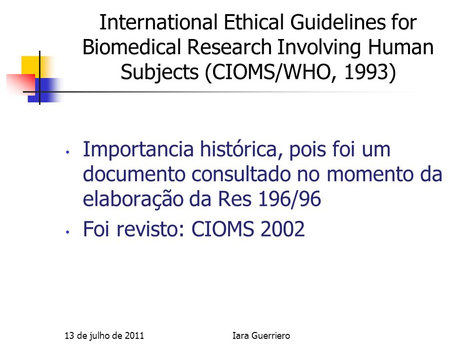 International Ethical Guidelines for Biomedical Research Involving Human Subjects (CIOMS/WHO, 1993)