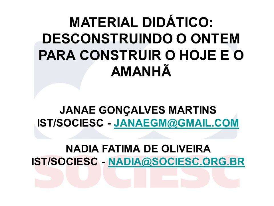IST/SOCIESC - JANAEGM@GMAIL.COM