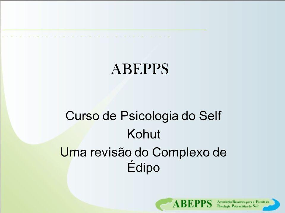 Curso de Psicologia do Self Kohut Uma revisão do Complexo de Édipo