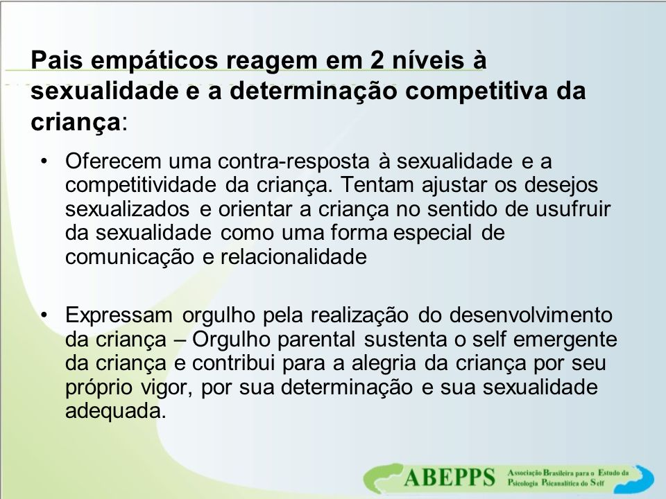 Pais empáticos reagem em 2 níveis à sexualidade e a determinação competitiva da criança: