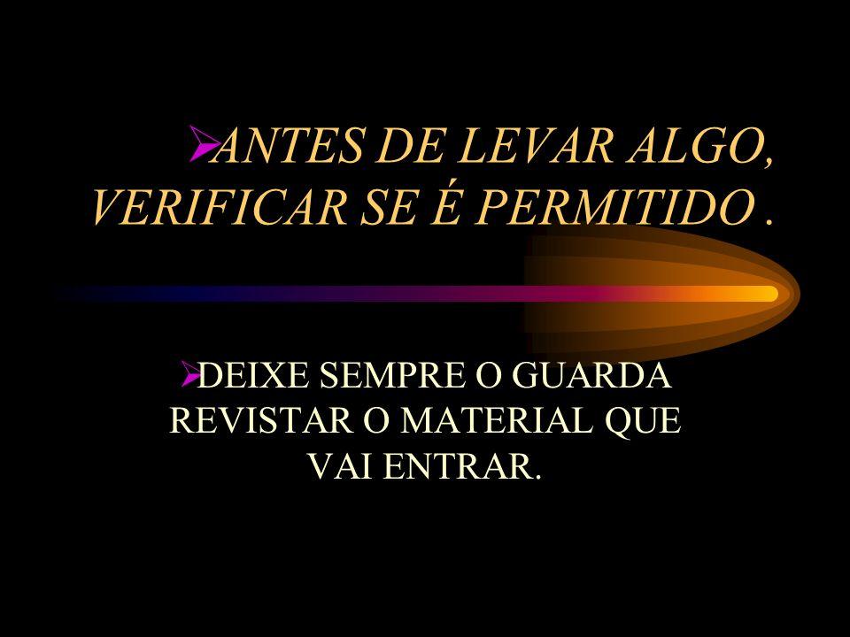 ANTES DE LEVAR ALGO, VERIFICAR SE É PERMITIDO .