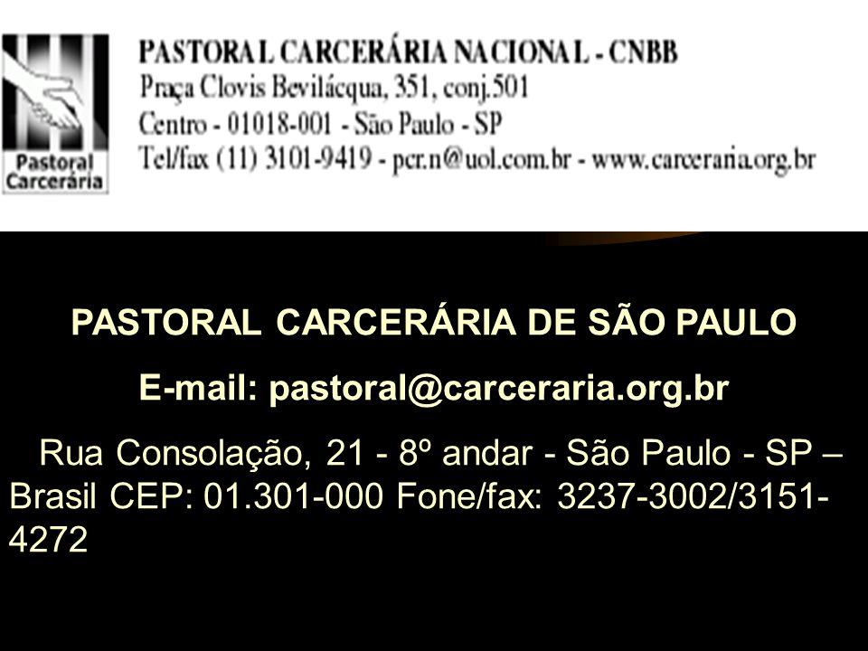 PASTORAL CARCERÁRIA DE SÃO PAULO E-mail: pastoral@carceraria.org.br