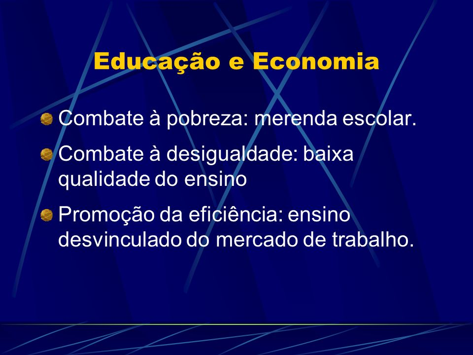 Educação e Economia Combate à pobreza: merenda escolar.