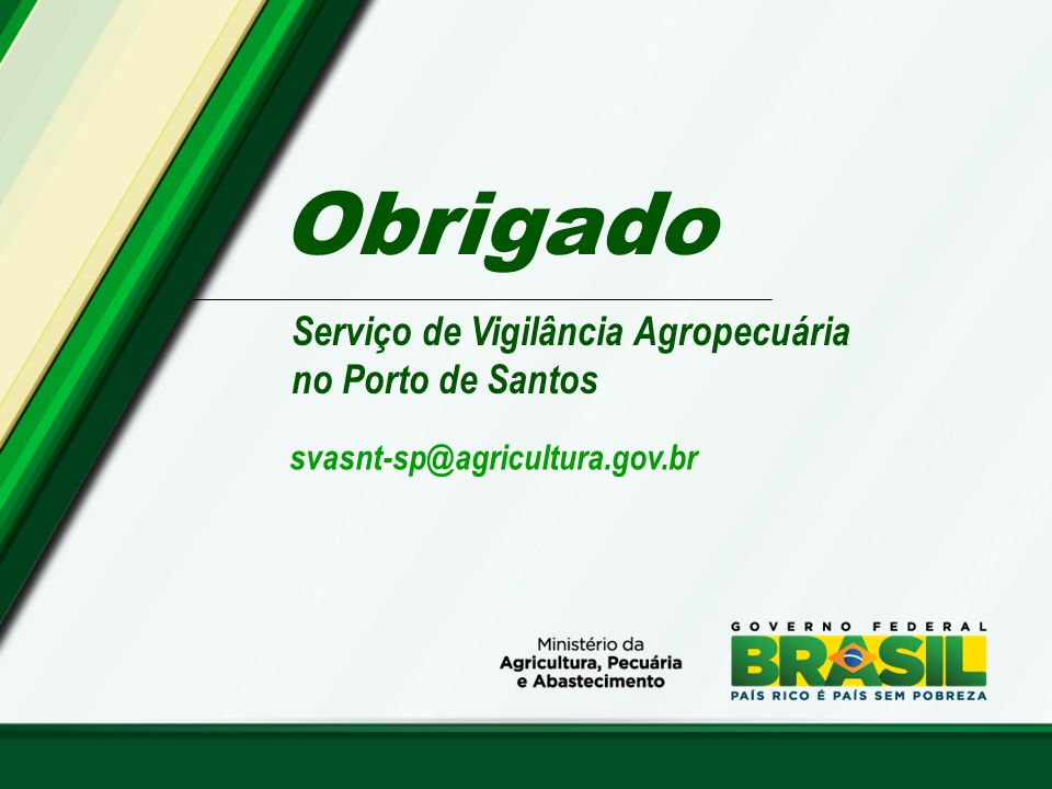 Obrigado Serviço de Vigilância Agropecuária no Porto de Santos
