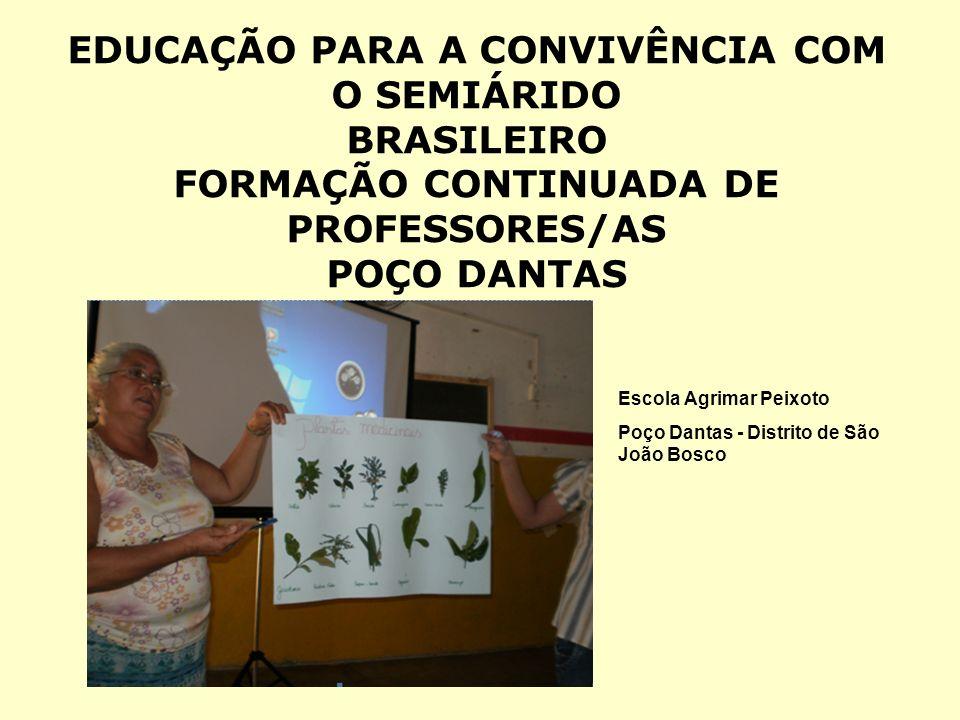EDUCAÇÃO PARA A CONVIVÊNCIA COM O SEMIÁRIDO BRASILEIRO FORMAÇÃO CONTINUADA DE PROFESSORES/AS POÇO DANTAS