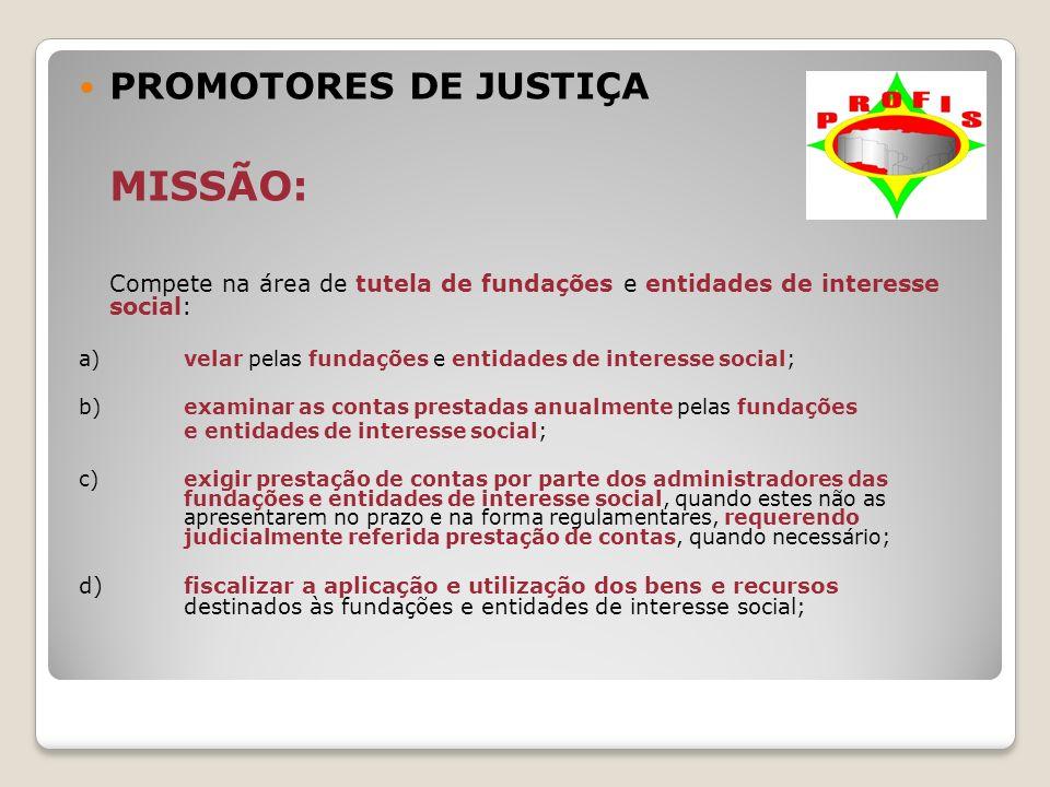 PROMOTORES DE JUSTIÇA MISSÃO: