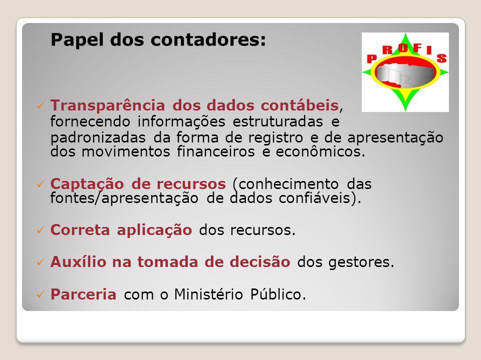 Papel dos contadores: Transparência dos dados contábeis, fornecendo informações estruturadas e.