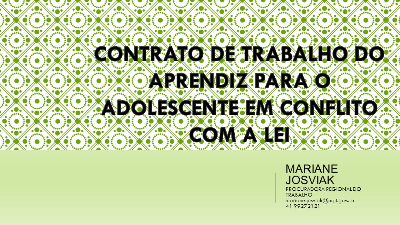CONTRATO DE TRABALHO DO APRENDIZ PARA O ADOLESCENTE EM CONFLITO COM A LEI