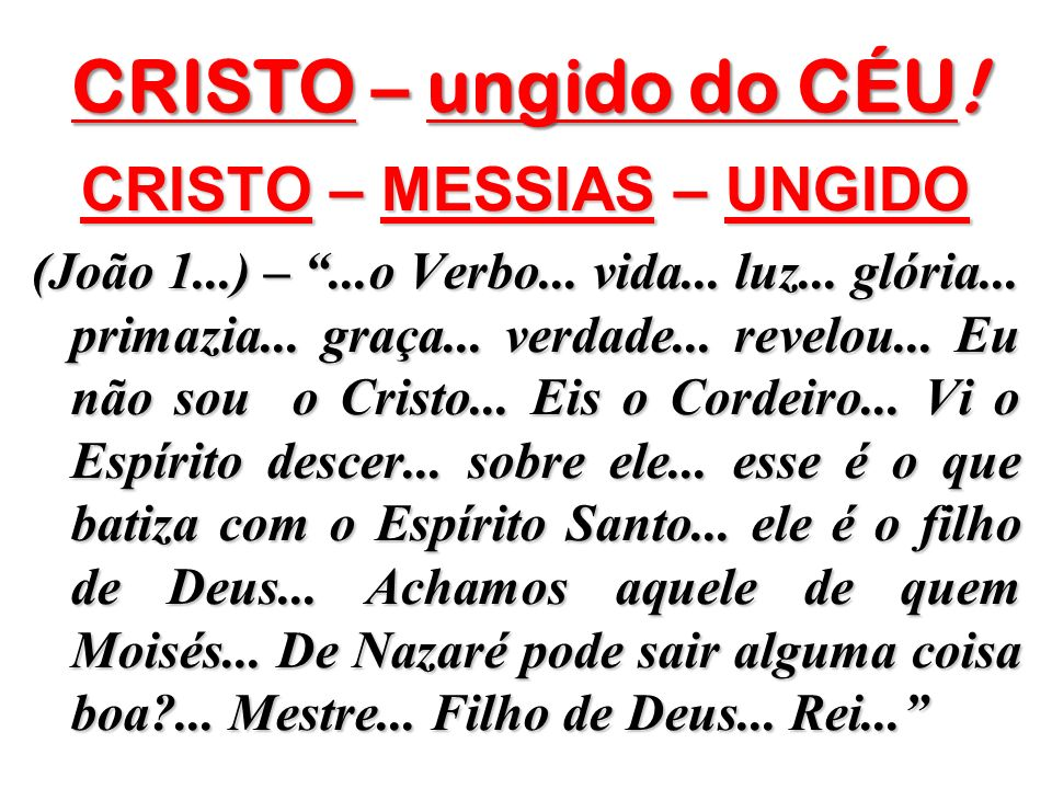 CRISTO – MESSIAS – UNGIDO