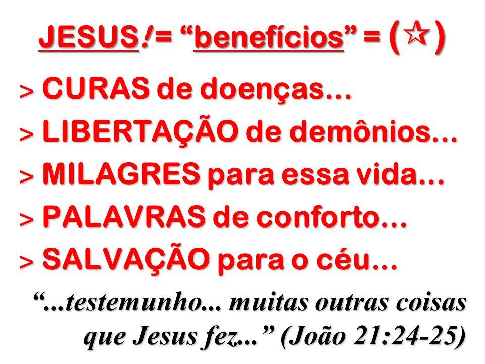 JESUS! = benefícios = ()