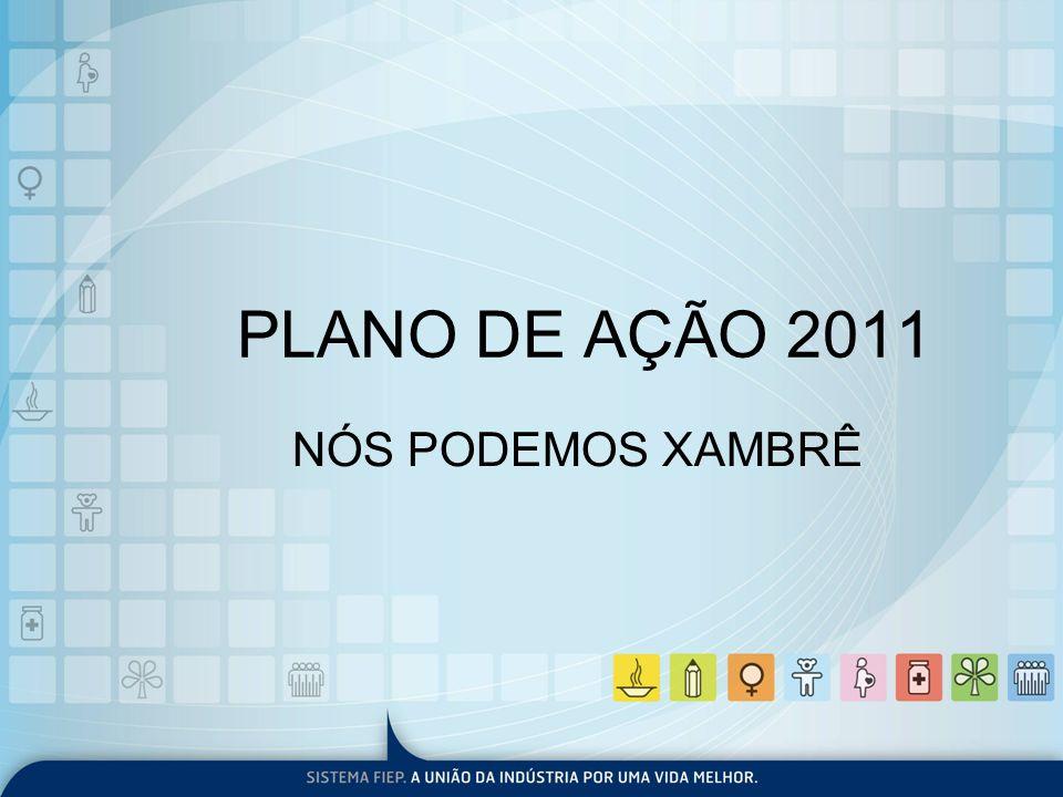 PLANO DE AÇÃO 2011 NÓS PODEMOS XAMBRÊ