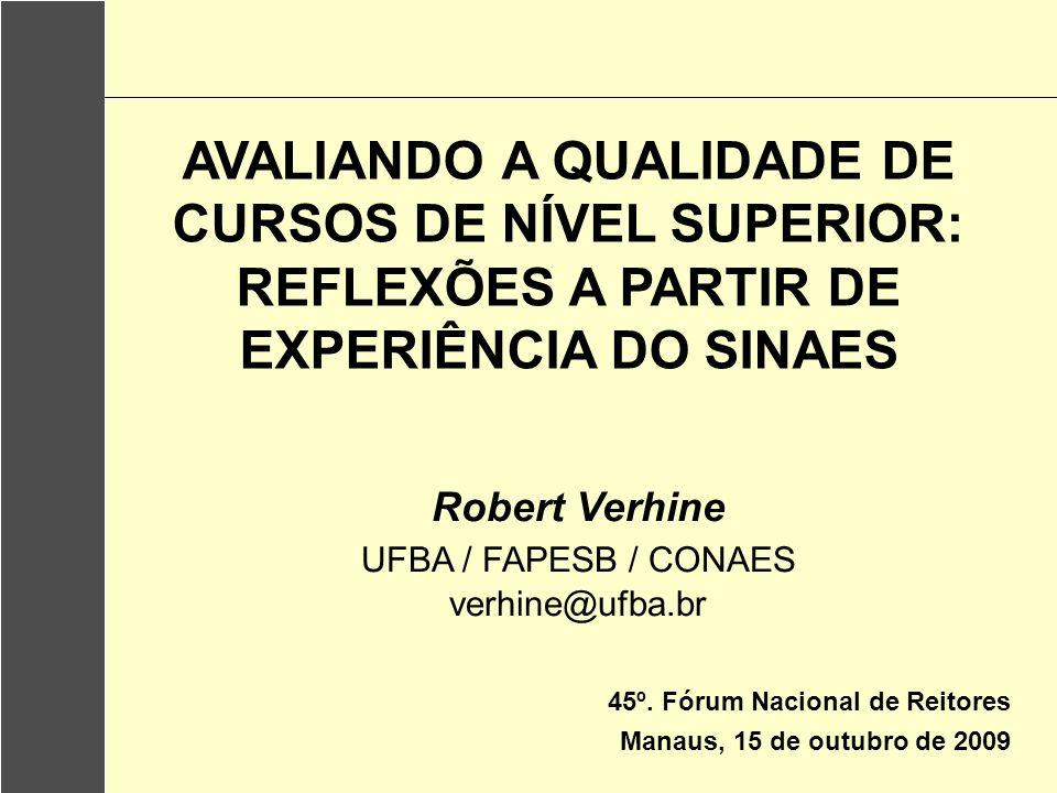 AVALIANDO A QUALIDADE DE CURSOS DE NÍVEL SUPERIOR: REFLEXÕES A PARTIR DE EXPERIÊNCIA DO SINAES
