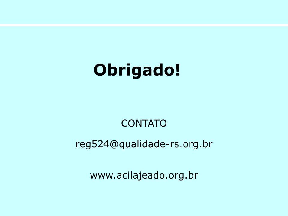 Obrigado! CONTATO reg524@qualidade-rs.org.br www.acilajeado.org.br 8