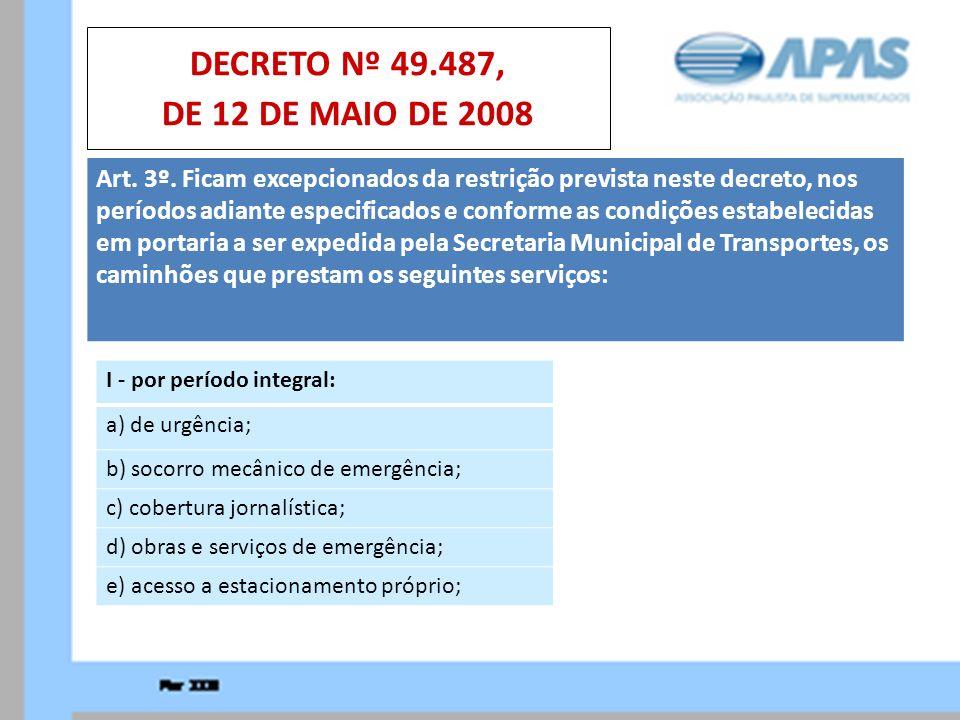 DECRETO Nº 49.487, DE 12 DE MAIO DE 2008