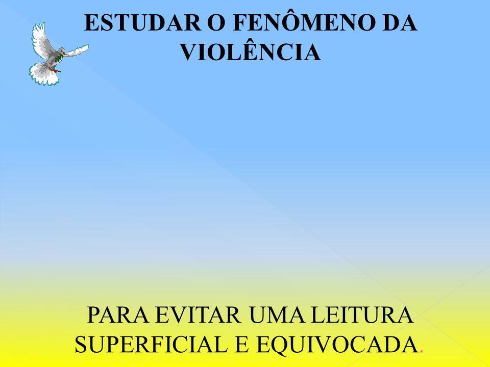 ESTUDAR O FENÔMENO DA VIOLÊNCIA