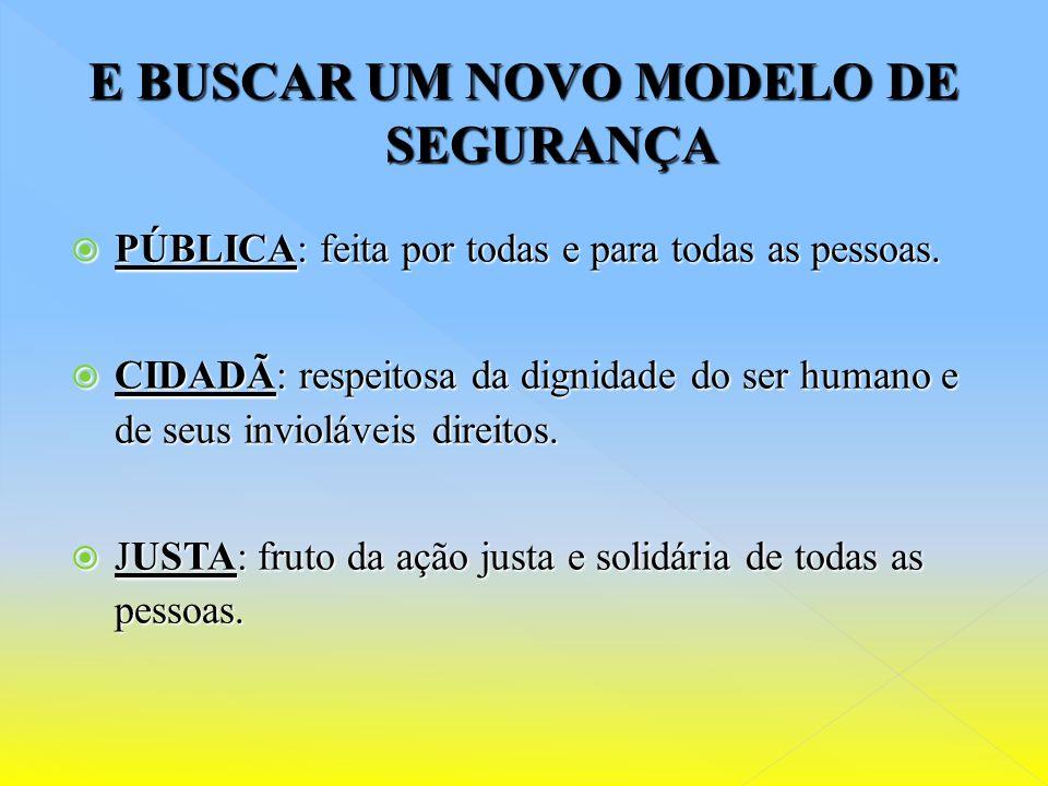 E BUSCAR UM NOVO MODELO DE SEGURANÇA