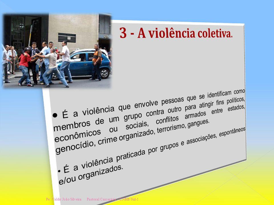 Pe. Valdir João Silveira Pastoral Carcerária - CNBB/Sul-1