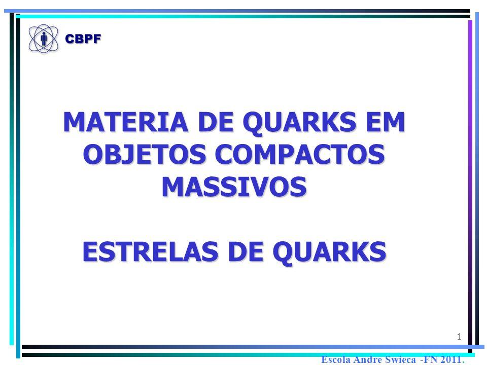 MATERIA DE QUARKS EM OBJETOS COMPACTOS MASSIVOS ESTRELAS DE QUARKS