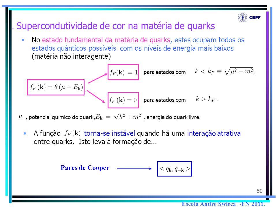 . Supercondutividade de cor na matéria de quarks