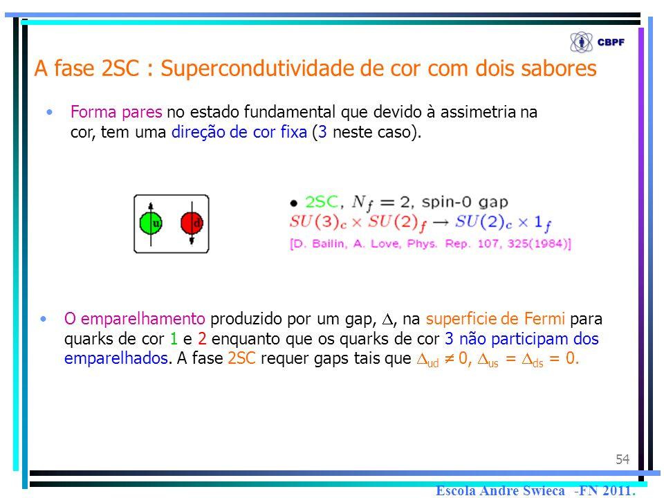 A fase 2SC : Supercondutividade de cor com dois sabores