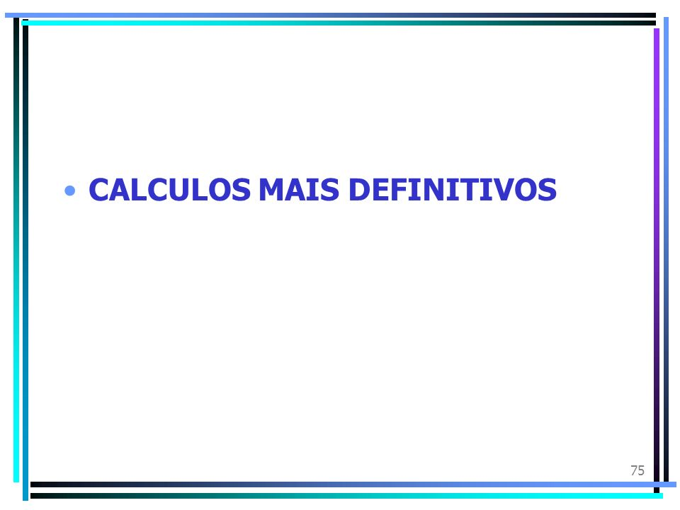 CALCULOS MAIS DEFINITIVOS